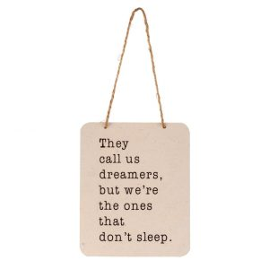 Sign they call us dreamers