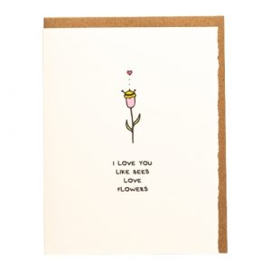 I love you like bees...
