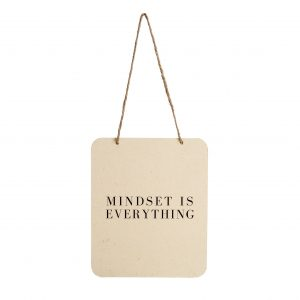 Mindset is everything sign